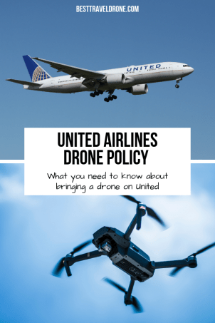 United Airlines drone policy What you need to know about bringing a drone on United