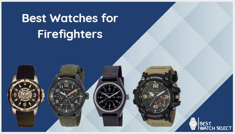 Best Firefighters Watches for this years