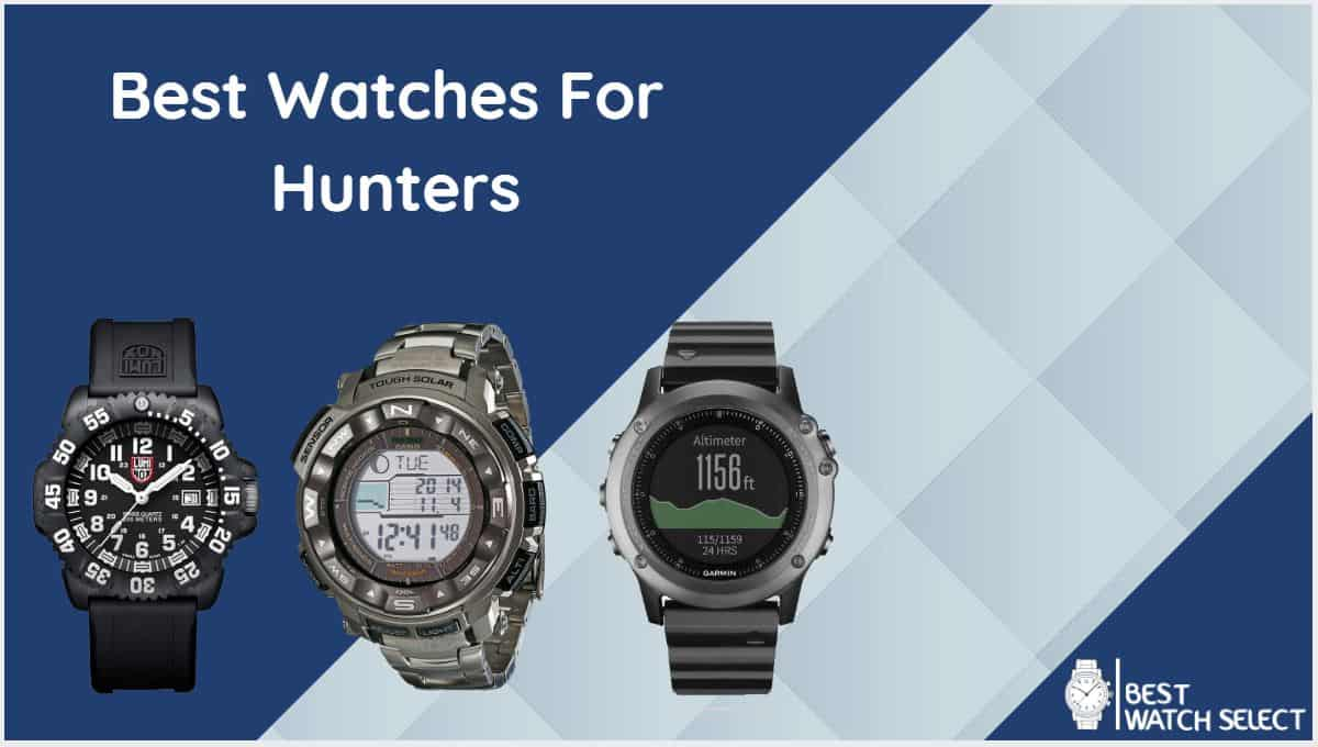 Choosing the best hunter wristwatch
