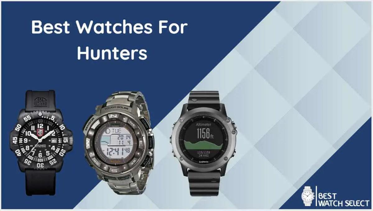 Choosing the best hunter wristwatch