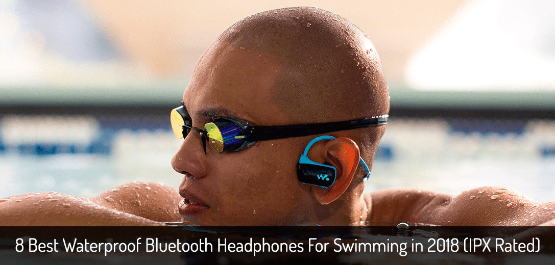 57c90d2f995 10 Best Waterproof Bluetooth Headphones for Swimming 2019 (IPX rated)