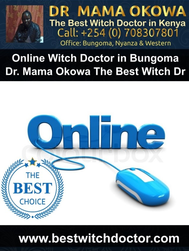Online Witch Doctor in Bungoma Dr. Mama Okowa The Best Witch Doctor