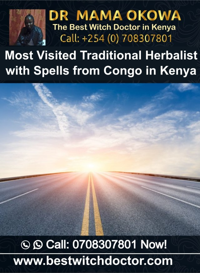 Most Visited Traditional Herbalist with Spells from Congo in Kenya