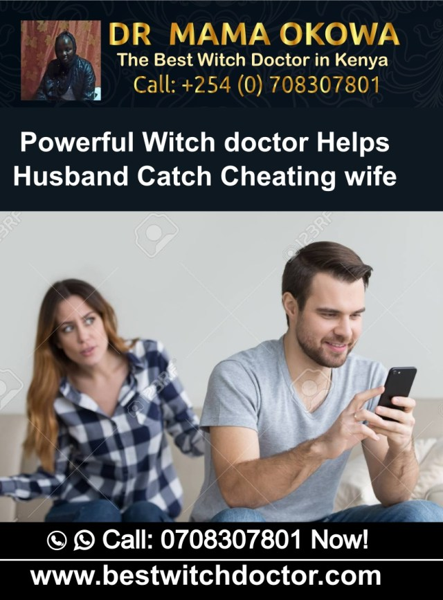 Powerful Witch doctor Helps Husband Catch Cheating wife