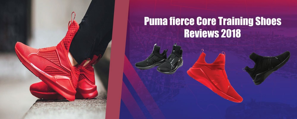 Puma fierce Core Training Shoes 2018 Reviews 2018