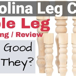 Farmhouse Table Legs (Carolina Leg Co) Woodworking Review 2021