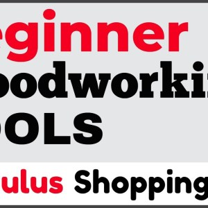 Woodworking Tools: Beginner Tools (Stimulus Shopping)