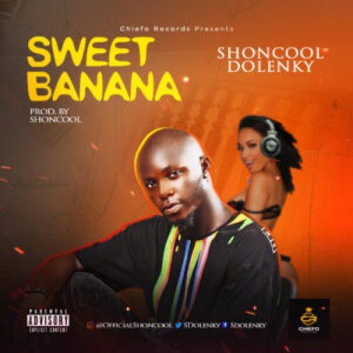 Shoncool Donlenky – Sweet Banana