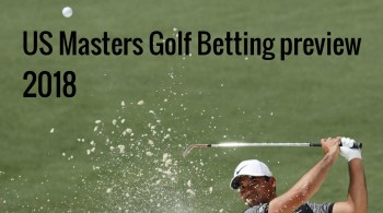 US Masters Betting 2018 Preview and Tips