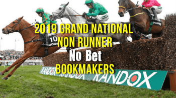 2019 Grand National Non Runner No Bet Bookmakers
