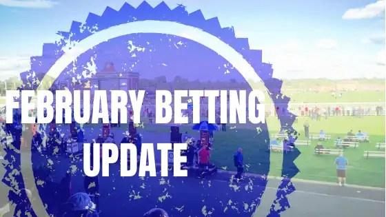 February Betting Update