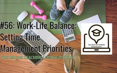 #56:  Work-Life Balance (Part 3 of 3): Setting Time Management Priorities