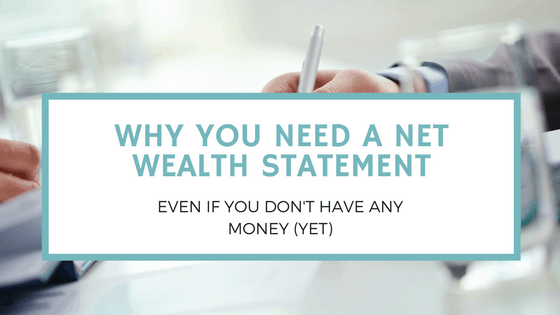 Why You Need a Personal Net Wealth Statement