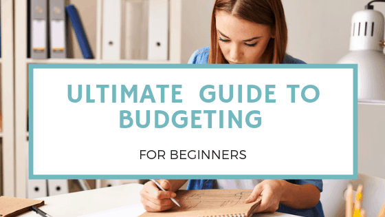 Budgeting for Beginners – Step by Step Guide