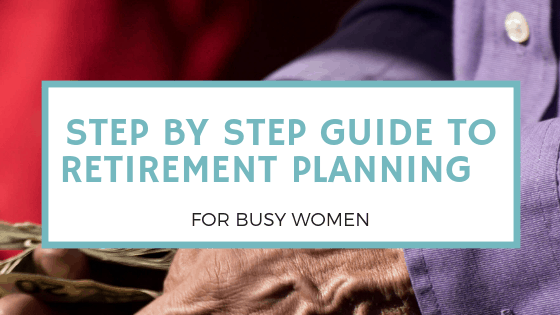 Step by Step Easy Retirement Planning for Women