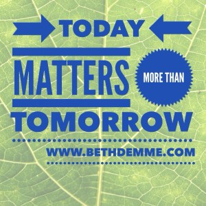 Today More Than Tomorrow