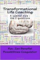 Transformational Life Coaching, A Seminal View: the 2 Questions