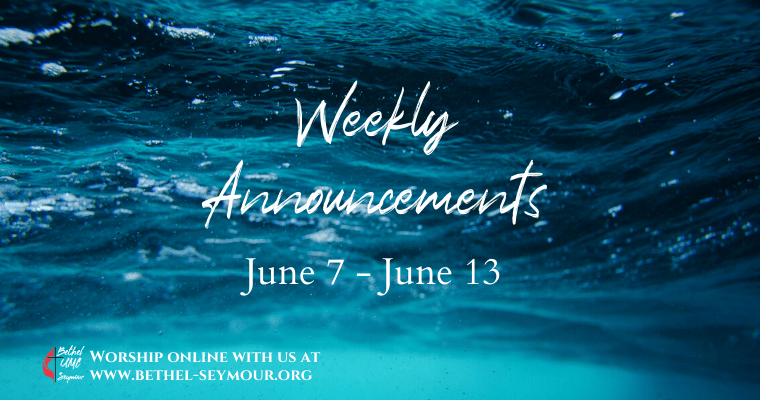 Weekly Announcements – June 7 2020