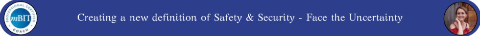Creating a new definition of Safety & Security - Face the Uncertainty