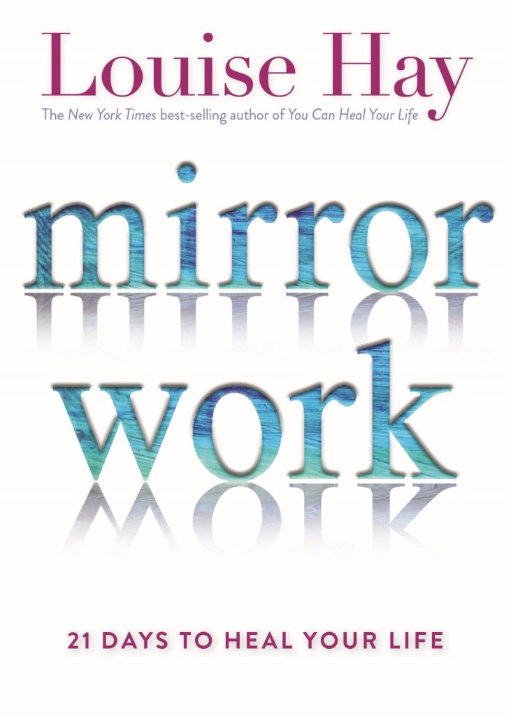 Mirror Work, 21 days to heal your life, Louise Hay, book club