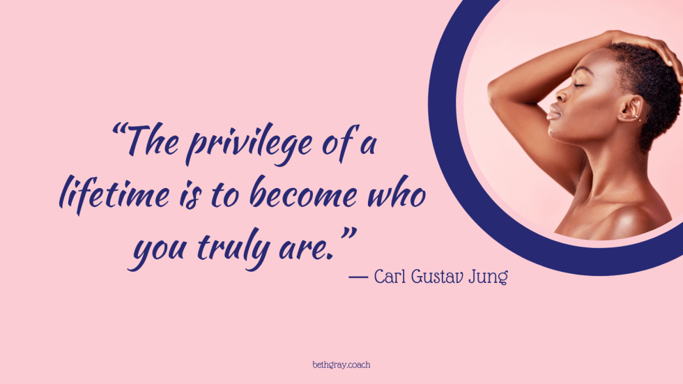 The privilege of a lifetime is to become who you truly are, Carl Jung, Carl Gustav Jung, know thyself, acknowledging emotions and feelings, becoming me, authentic people, genuine authenticity, find your voice, speak your mind, keep your word, inner wisdom