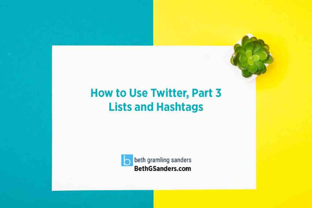 How to Use Twitter, Part 3: Lists and Hashtags