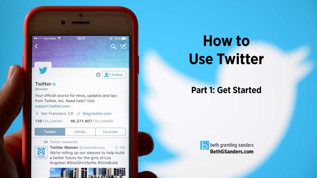 How to Use Twitter Part 1: Get Started