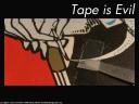 Tape Is Evil Design #1