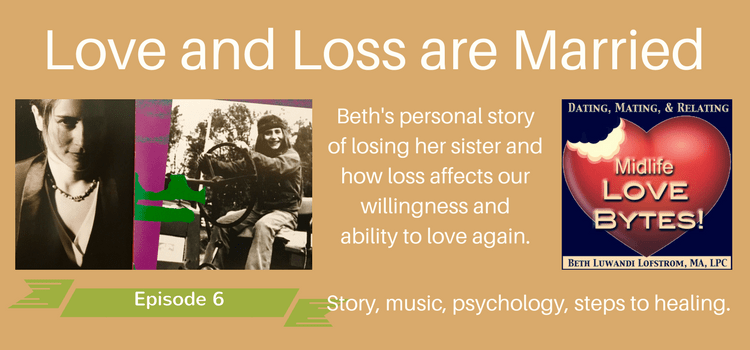 midlife love bytes podcast love and loss are married complicated grief