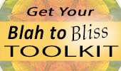 Get Your Blah to Bliss Toolkit from Beth Sawickie