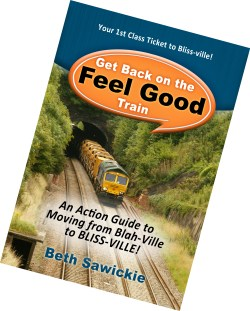 Get Back on the Feel Good Train Book by Beth Sawickie