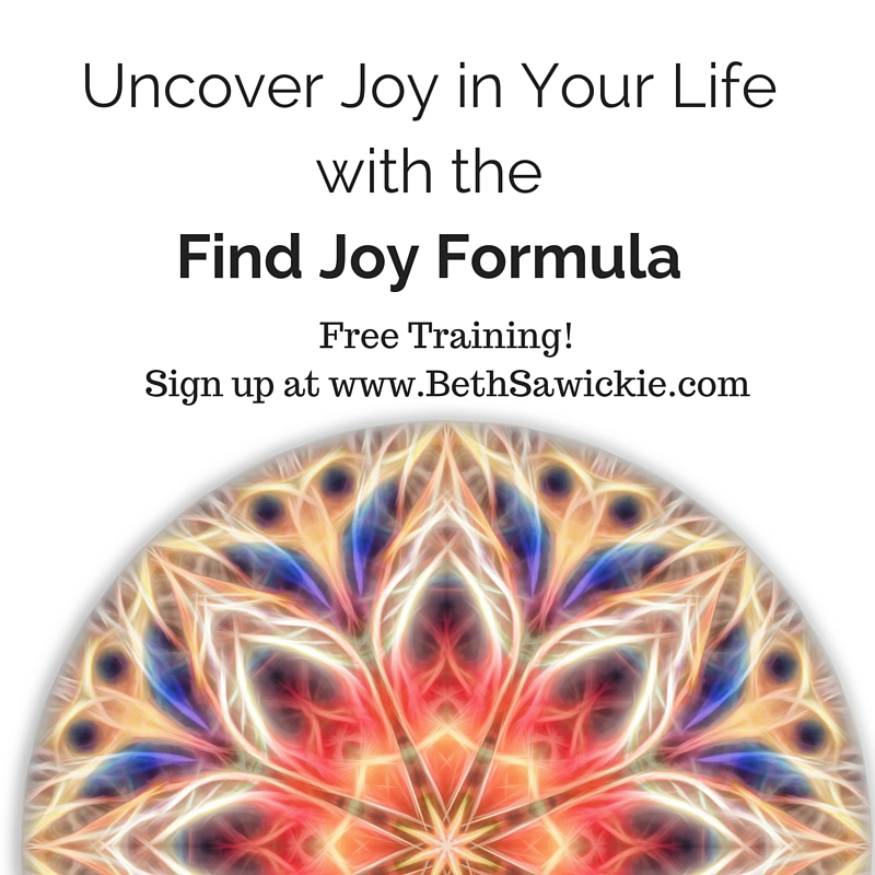 Uncover joy in your life with the find joy formula. Free training at www.bethsawickie.com