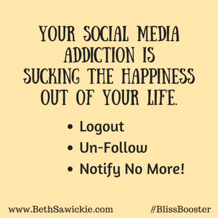 Social Media Addiction #BlissBooster Beth Sawickie