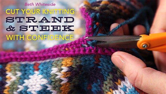 Cut Your Knitting: Strand and Steek with Confidence