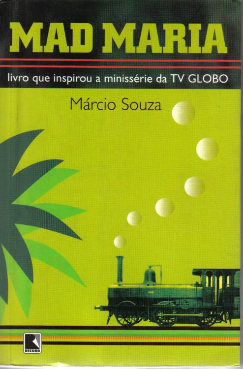 MAD MARIA - INSPIROU MINISSÉRIE DA TV GLOBO - MÁRCIO SOUZA CAPA