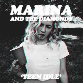 Marina and the Diamonds - Teen Idle