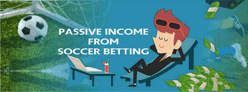 Passive Income From Soccer Betting