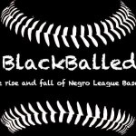 Matthew Robinson - BlackBalled: The rise and fall Of Negro League Baseball