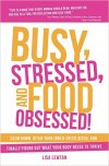 Busy Stressed and Food Obsessed