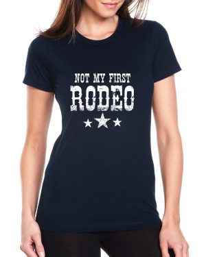 Not my first rodeo T-Shirt Front