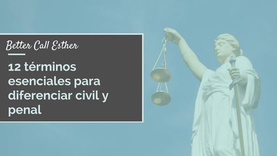 12 términos para diferenciar civil y penal