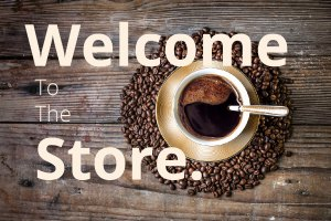 Welcome to the Coffee store