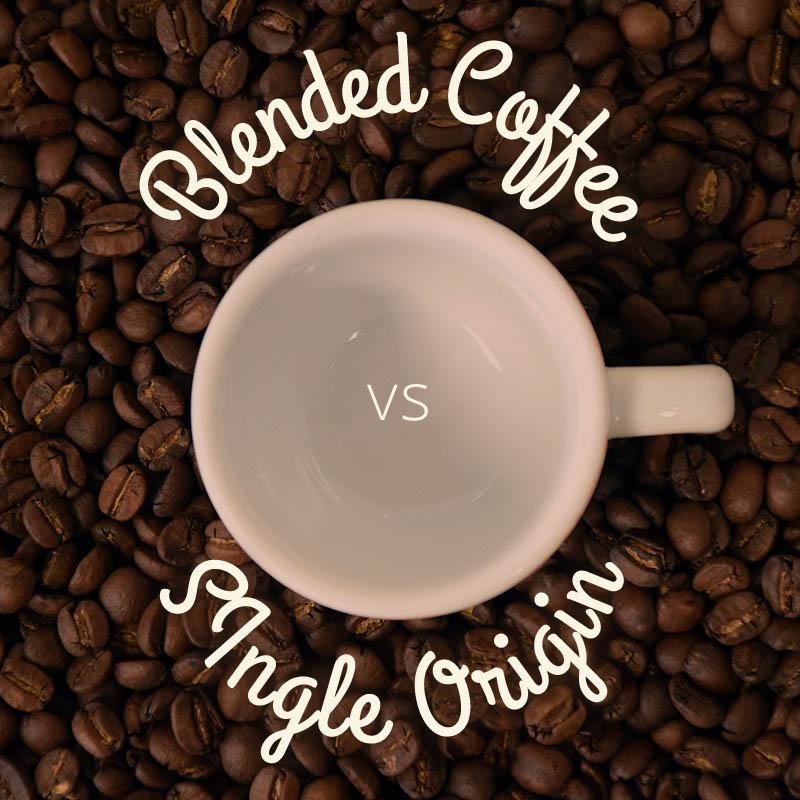 blended coffee vs single origin