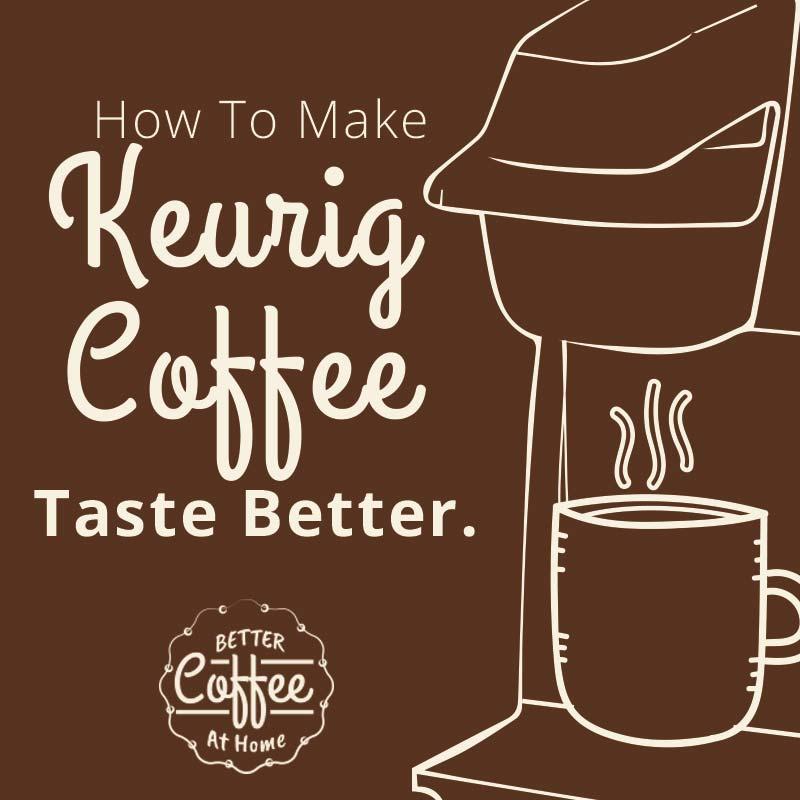make-Keurig-Coffee-better