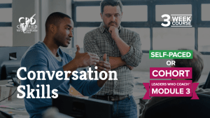 Conversation Skills (Self-Paced or Cohort) —Leaders Who Coach™ Module 3