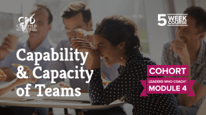 Capability & Capacity of Teams (Cohort) — Leaders Who Coach™ Module 4
