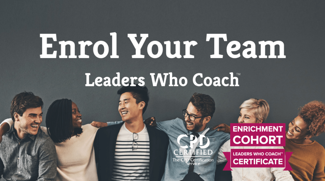 Enrol Your Team in Leaders Who Coach™ Enrichment Cohort Certificate — CPD Certified