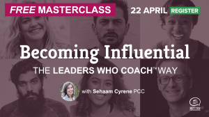 Masterclass: Becoming Influential —The Leaders Who Coach™ Way with Sehaam Cyrene PCC