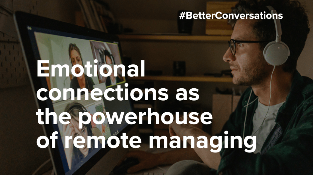 Emotional connections as the powerhouse of remote managing