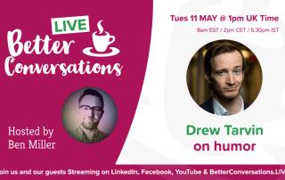 Drew Tarvin on humour —Better Conversations LIVE | Sehaam Cyrene